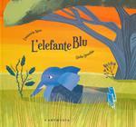 L' elefante blu. Ediz. a colori