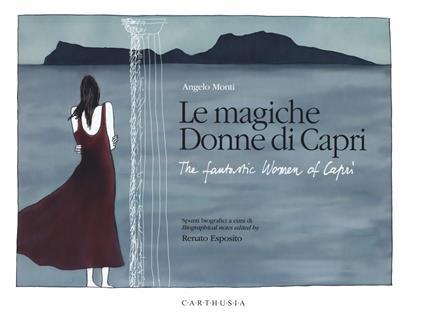Le magiche donne di Capri-The fantastic women of Capri - Angelo Monti,Renato Esposito - copertina
