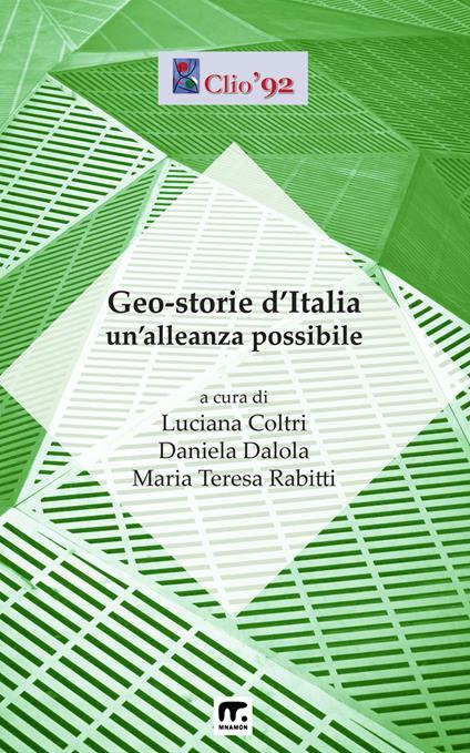 Geo-storie d'Italia. Un'alleanza possibile - Luciana Coltri,Daniela Dalola,Maria Teresa Rabitti - ebook