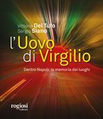 L' uovo di Virgilio. Dentro Napoli: la memoria dei luoghi
