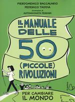 Il manuale delle 50 piccole rivoluzioni per cambiare il mondo