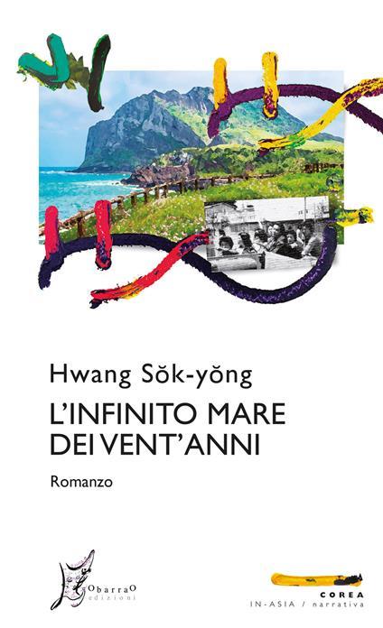 L' infinito mare dei vent'anni - Sok-Yong Hwang,Andrea De Benedittis - ebook