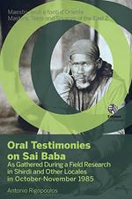 Oral testimonies on Sai Baba. As gathered during a field research in Shirdi and other locales in October-November 1985
