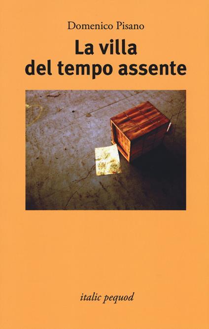 La villa del tempo assente - Domenico Pisano - copertina