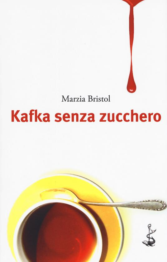 Kafka senza zucchero - Marzia Bristol - copertina