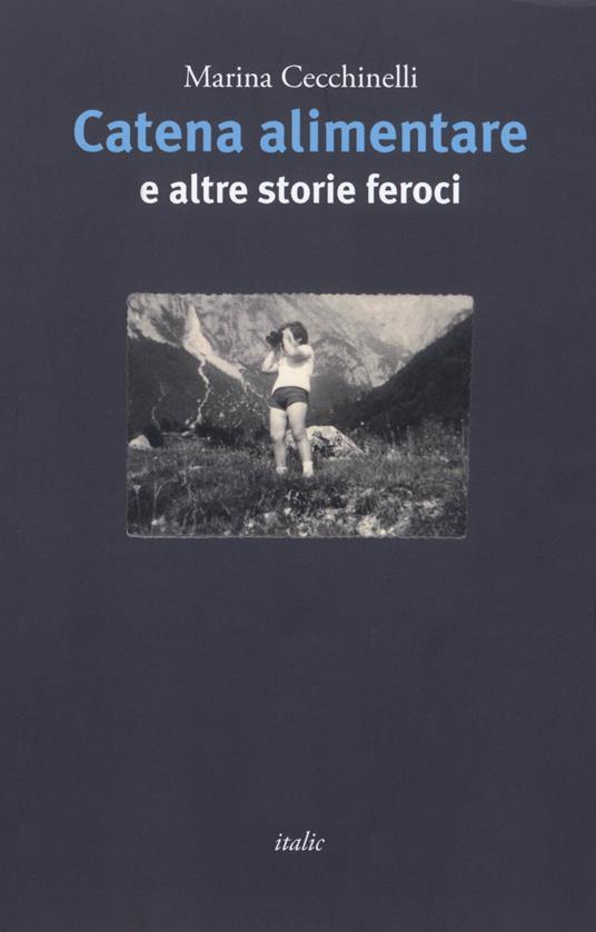 Catena alimentare e altre storie feroci - Marina Cecchinelli - copertina