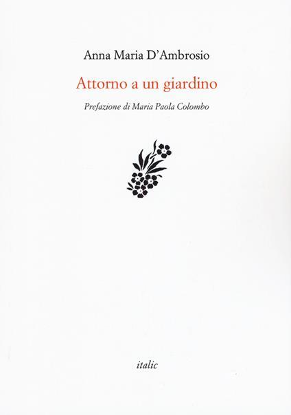 Attorno a un giardino - Anna Maria D'Ambrosio - copertina