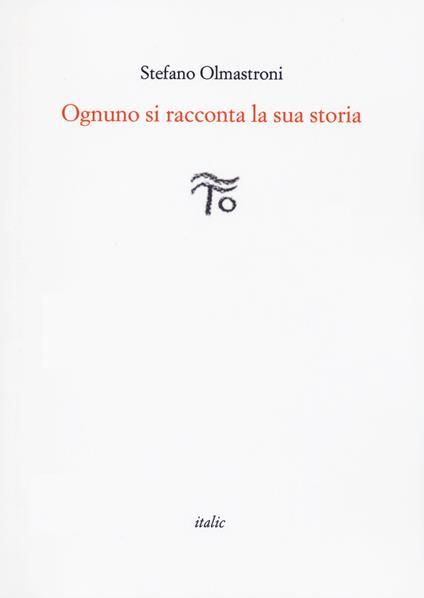 Ognuno si racconta la sua storia - Stefano Olmastroni - copertina