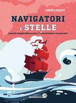 Navigatori e stelle. I grandi viaggi della storia e l'orientamento con gli astri