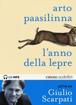 L' anno della lepre letto da Giulio Scarpati. Audiolibro. CD Audio formato MP3. Ediz. integrale