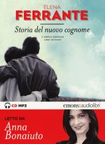 Storia del nuovo cognome. L'amica geniale letto da Anna Bonaiuto. Audiolibro. CD Audio formato MP3. Vol. 2