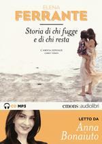 Storia di chi fugge e di chi resta. L'amica geniale letto da Anna Bonaiuto. Audiolibro. 2 CD Audio formato MP3. Ediz. integrale. Vol. 3