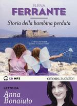 Storia della bambina perduta. L'amica geniale letto da Anna Bonaiuto. Audiolibro. 2 CD Audio formato MP3. Ediz. integrale. Vol. 4