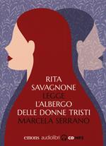L' albergo delle donne tristi letto da Rita Savagnone. Audiolibro. CD Audio formato MP3