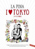 I love Tokyo. Con Contenuto digitale (fornito elettronicamente)
