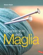 Il grande libro della maglia. Tutte le tecniche step by step