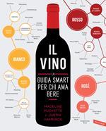 Il vino. La guida smart per chi ama bere. Nuova ediz.