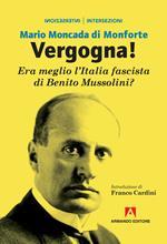Vergogna! Era meglio l'Italia fascista di Benito Mussolini?