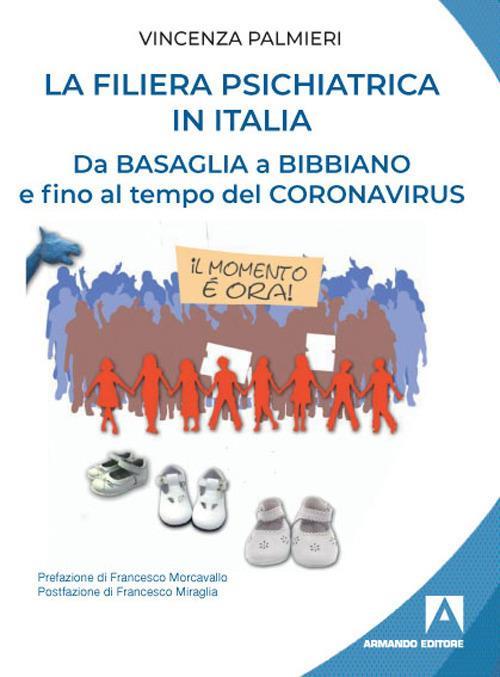 La filiera psichiatrica in Italia. Da Basaglia a Bibbiano e fino al tempo del Coronavirus - Vincenza Palmieri - copertina