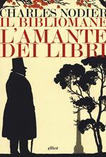 Il bibliomane. L'amante dei libri