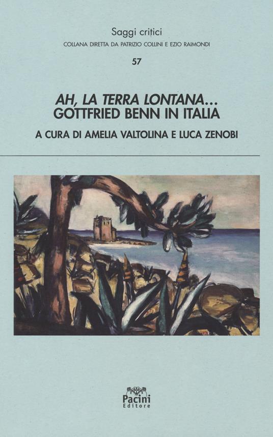 Ah, la terra lontana... Gottfried Benn in Italia - copertina