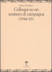 Colloqui su un sentiero di campagna (1944-45) - Martin Heidegger - copertina