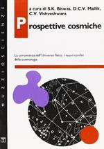 Prospettive cosmiche. La conoscenza dell'universo fisico: i nuovi confini della cosmologia