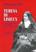 Teresa di Lisieux. La sua famiglia, il suo Dio, il suo messaggio