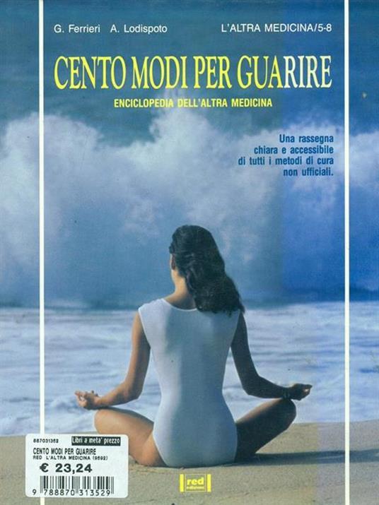 Cento modi per guarire - Giuliano Ferrieri,Alberto Lodispoto - copertina