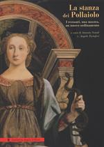 La stanza dei Pollaiolo: i restauri, una mostra, un nuovo ordinamento. Ediz. illustrata
