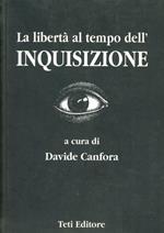 La libertà al tempo dell'inquisizione. Dal 1252 al 1948