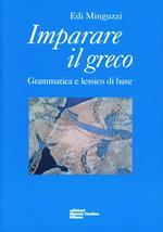 Imparare il greco. Grammatica e lessico di base