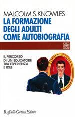 La formazione degli adulti come autobiografia. Il percorso di un educatore tra esperienza e idee
