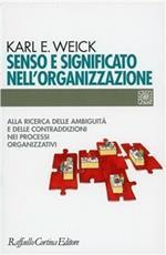 Senso e significato nell'organizzazione. Alla ricerca delle ambiguità e delle contraddizioni nei processi organizzativi