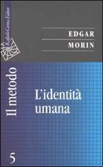 Il metodo. Vol. 5: L'identità umana.