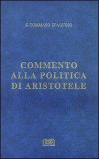 Commento alla «Politica» di Aristotele - Tommaso d'Aquino (san) - copertina