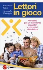 Lettori in gioco. Manifesto per un movimento di genitori e promotori della lettura