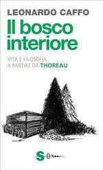 Il bosco interiore. Vita e filosofia a partire da Thoreau