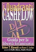 I quadranti del cashflow. Guida per la libertà finanziaria