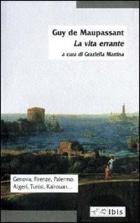 La Vita errante - Guy de Maupassant - copertina
