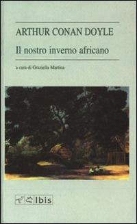 Il nostro inverno africano - Arthur Conan Doyle - copertina