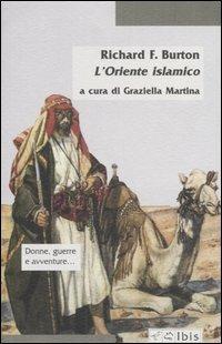 L' Oriente islamico. Note antropologiche alle Mille e una notte - Richard F. Burton - copertina