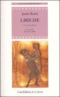 Liriche. Con testo a fronte - Jaufré Rudel - copertina