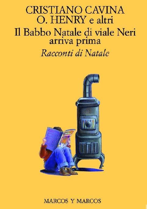 Il Babbo Natale di Viale Neri arriva prima. Racconti di Natale - Cristiano Cavina,O. Henry,Adalbert Stifter - ebook
