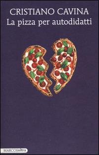 La pizza per autodidatti - Cristiano Cavina - copertina
