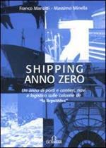 Shipping anno zero. Un anno di porti e cantieri, navi e logistica sulle colonne de «La Repubblica»