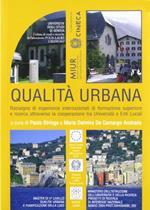 Qualità urbana. Rassegna di esperienze internazionali di formazione superiore e ricerca attraverso la cooperazione tra Università e enti locali