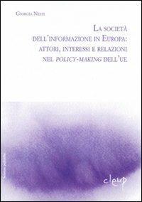 La società dell'informazione in Europa: attori, interessi e relazioni nei policy-making dell'UE - Giorgia Nesti - copertina