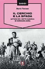 Il cerchio e la spada. Lettura de «I sette samurai» di Kurosawa Akira