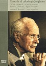 Manuale di psicologia junghiana. Teoria, pratica e applicazioni. Nuova ediz.
